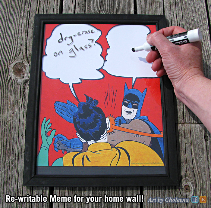 Re-writable meme for your home wall. Dry-erase on glass. Batman and Robin Slap Meme.